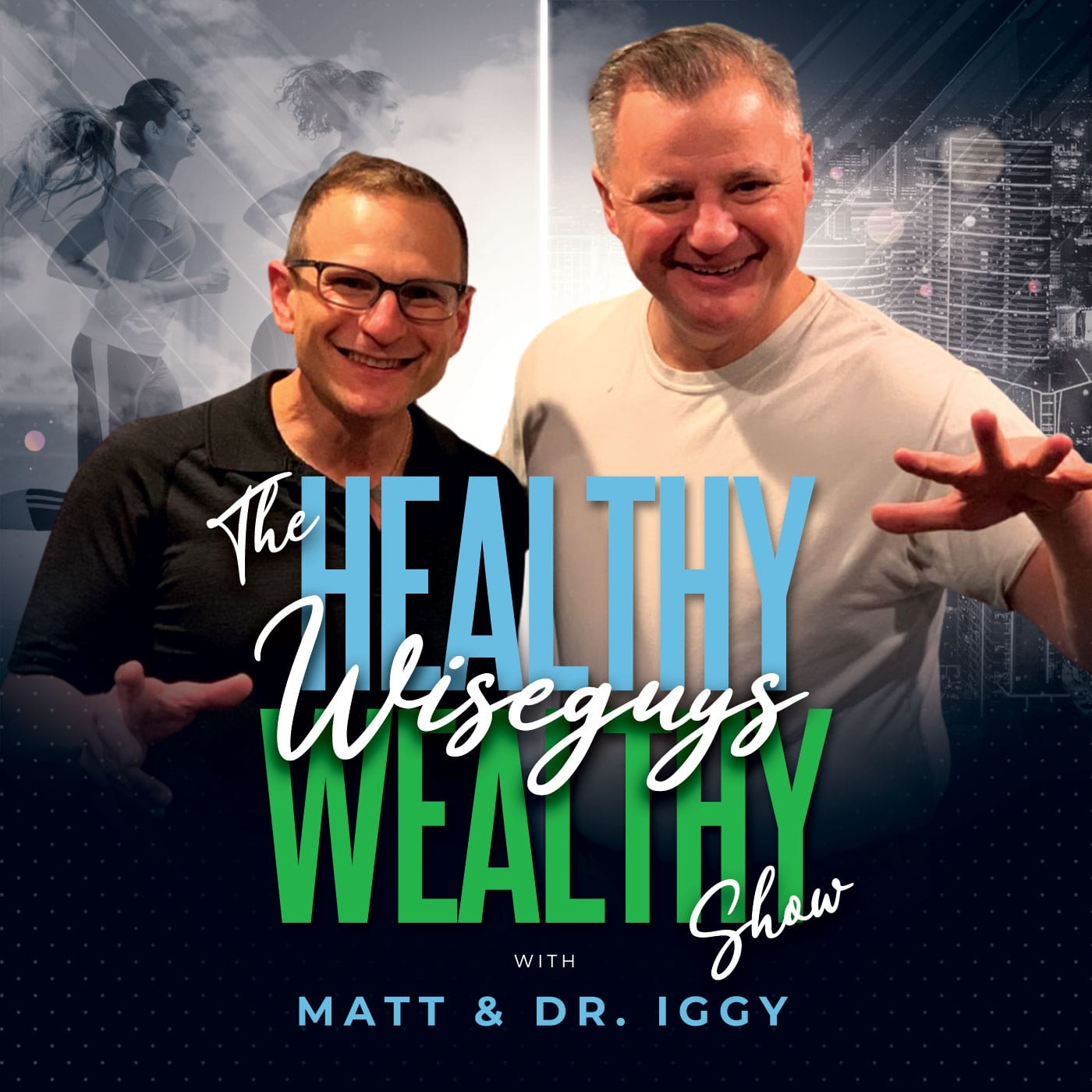 Healthy, Wealthy, Wiseguys Podcast